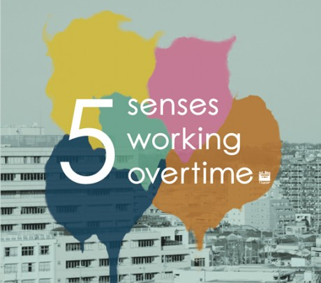 artwork: 5 Senses Working Overtime